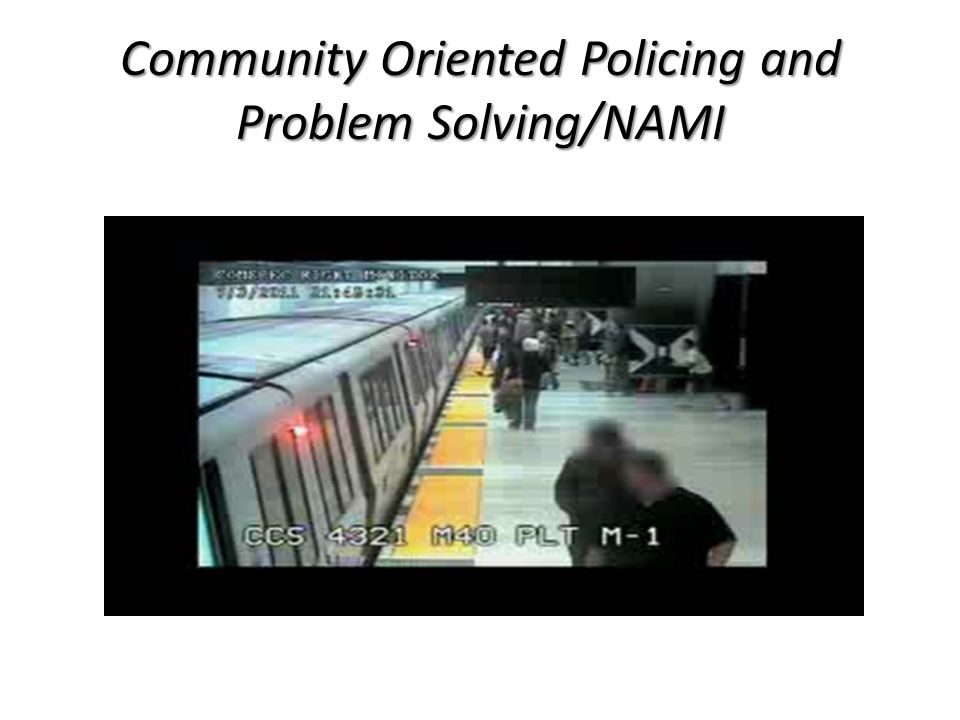 Community Oriented Policing and Problem Solving/NAMI