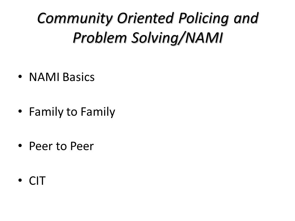 NAMI Basics Family to Family Peer to Peer CIT