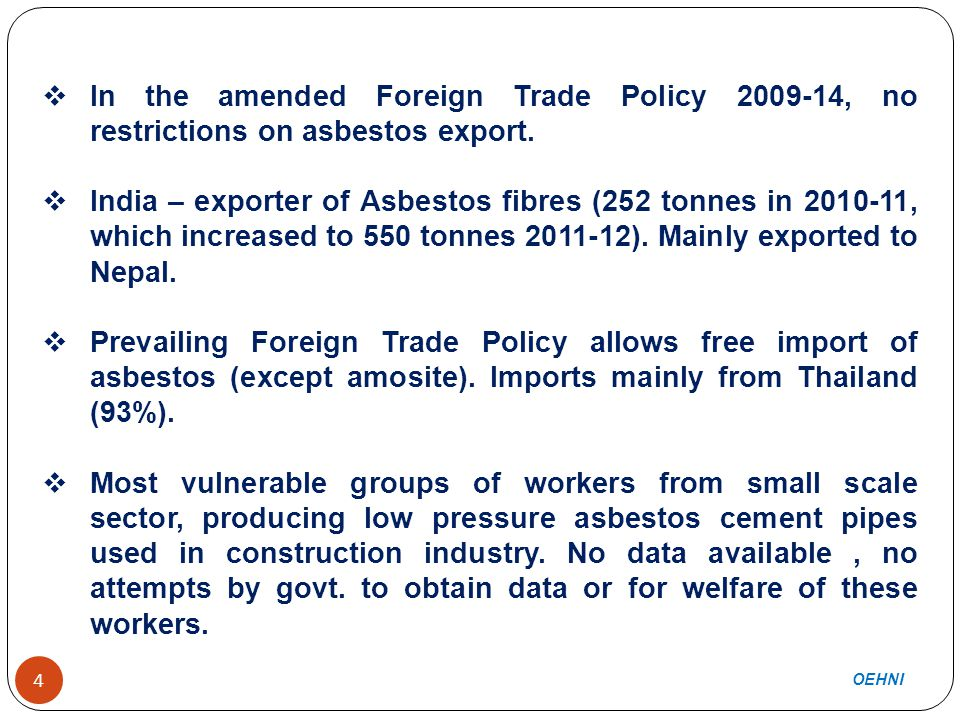  In the amended Foreign Trade Policy 2009-14, no restrictions on asbestos export.