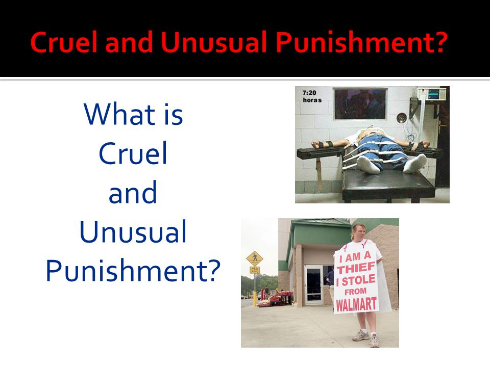 What is Cruel and Unusual Punishment?