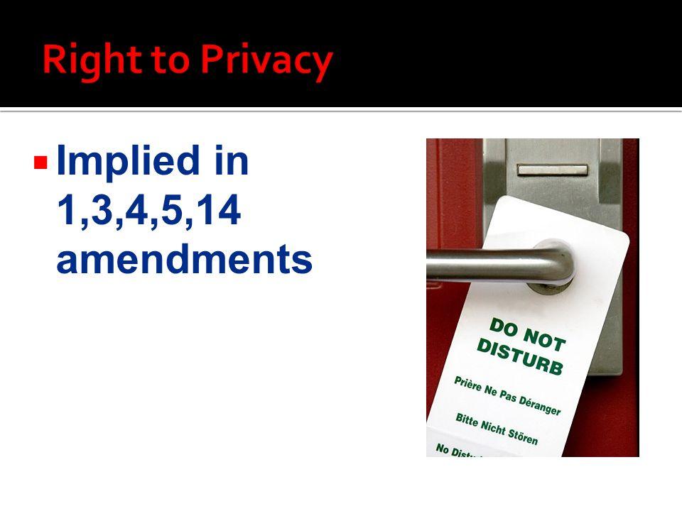  Implied in 1,3,4,5,14 amendments