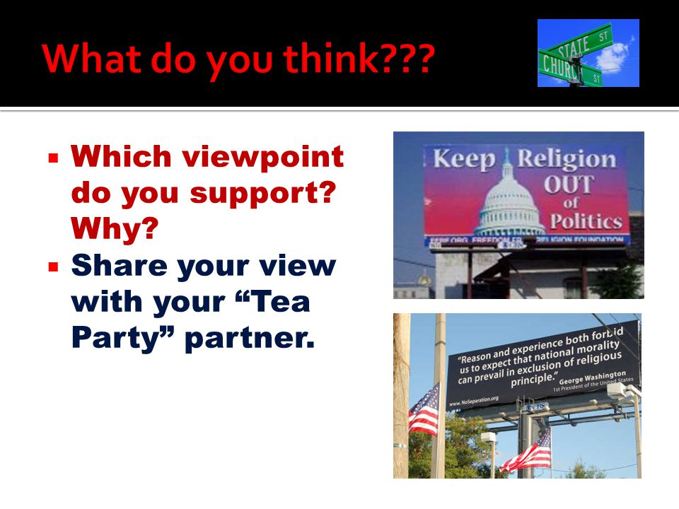 """ Which viewpoint do you support? Why?  Share your view with your """"Tea Party"""" partner."""