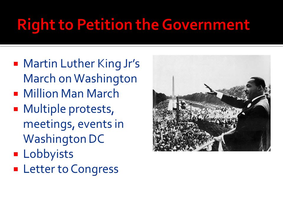  Martin Luther King Jr's March on Washington  Million Man March  Multiple protests, meetings, events in Washington DC  Lobbyists  Letter to Congr