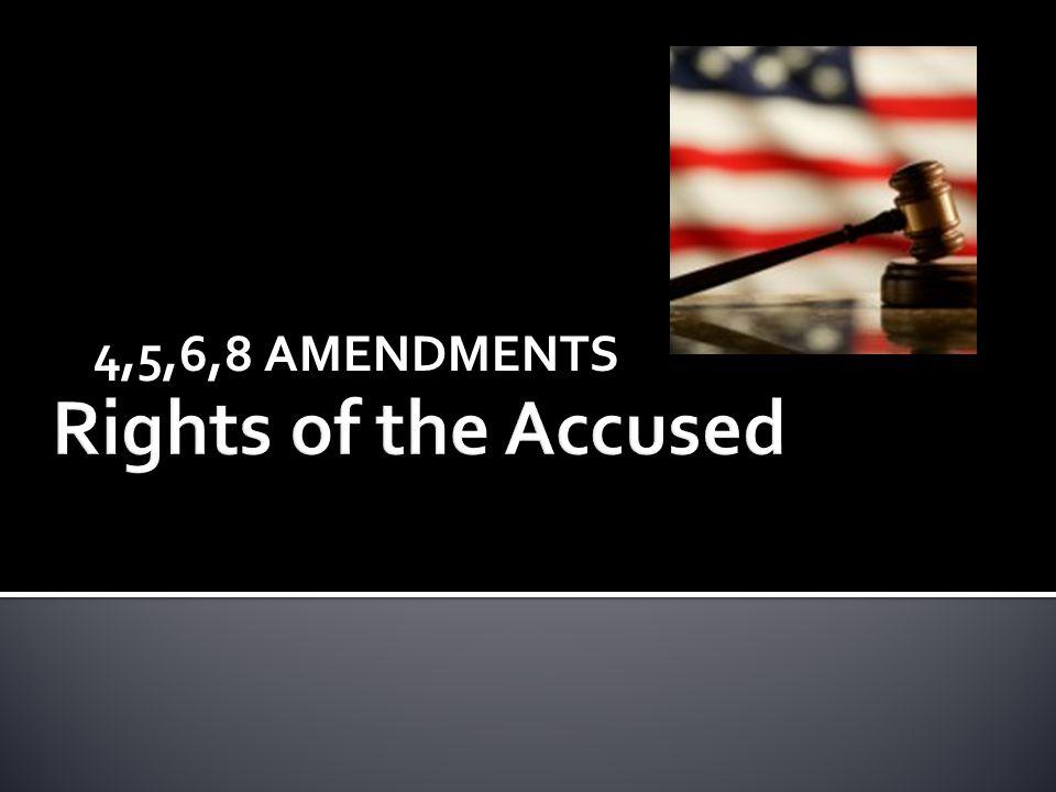 4,5,6,8 AMENDMENTS