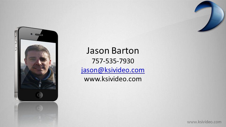 www.ksivideo.com Jason Barton 757-535-7930 jason@ksivideo.com www.ksivideo.com
