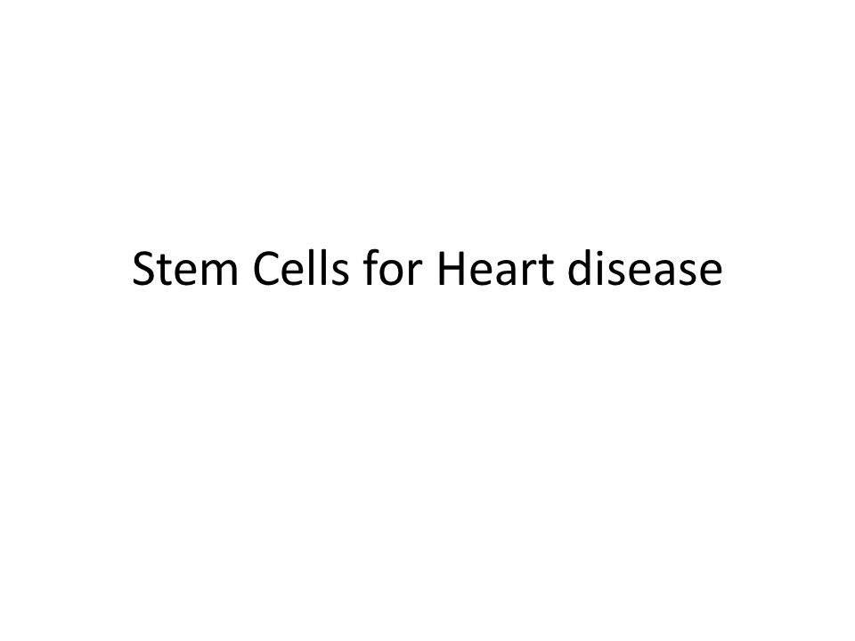 Stem Cells for Heart disease