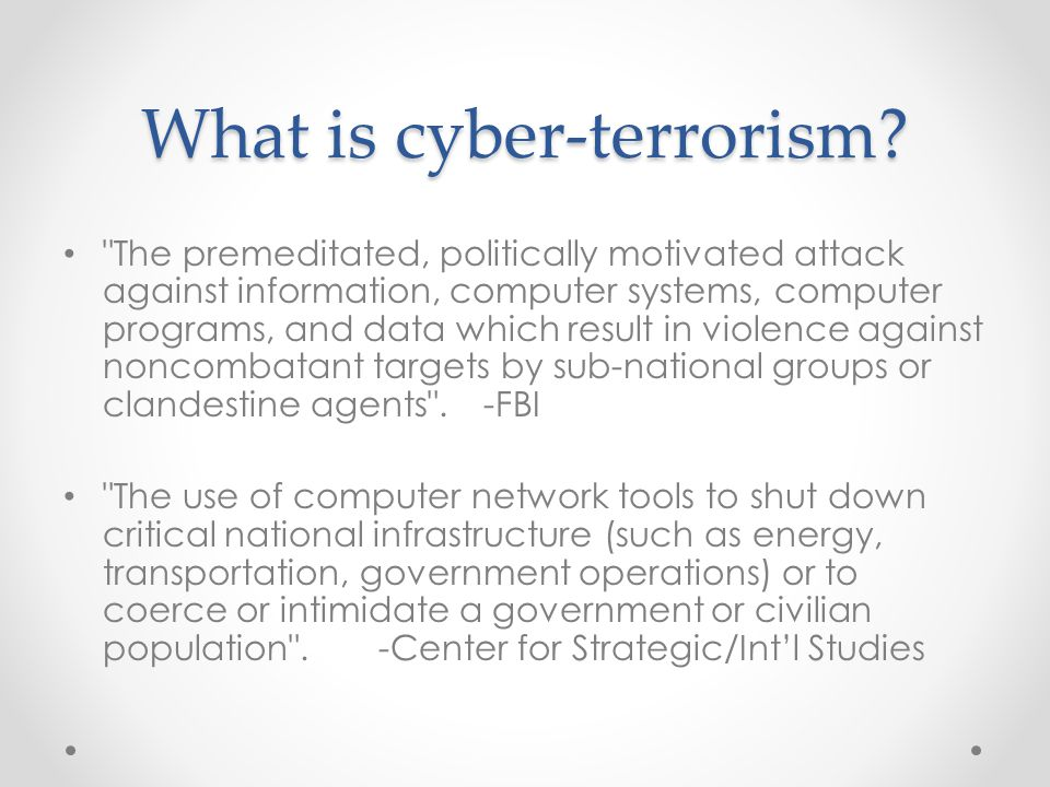 What is cyber-terrorism.