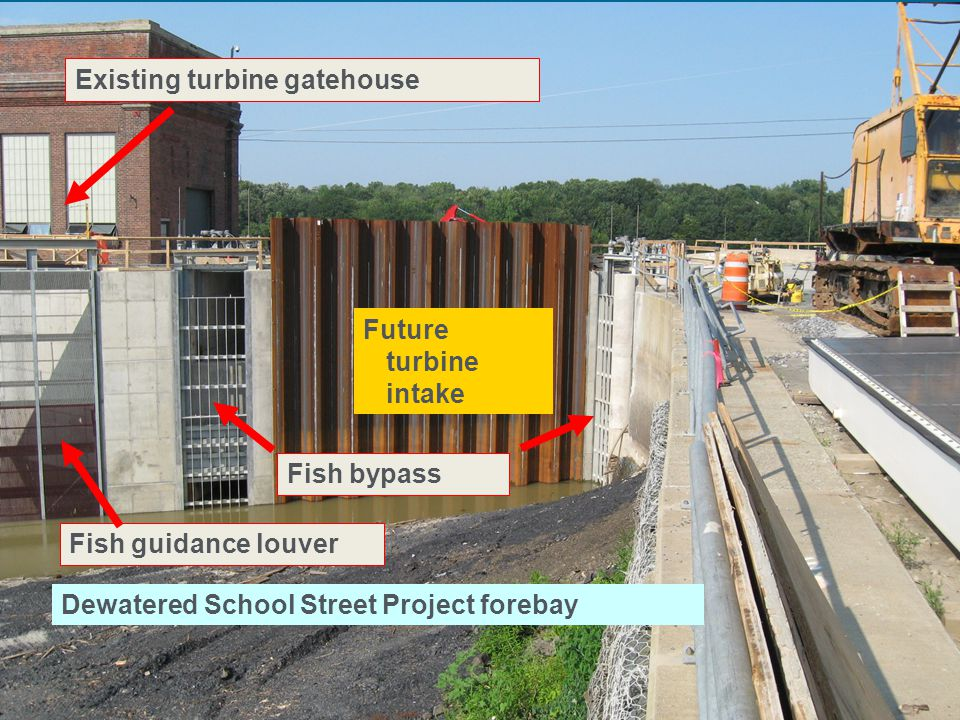 11 | Wind and Water Power Programeere.energy.gov Dewatered School Street Project forebay Future turbine intake Fish guidance louver Fish bypass Existing turbine gatehouse