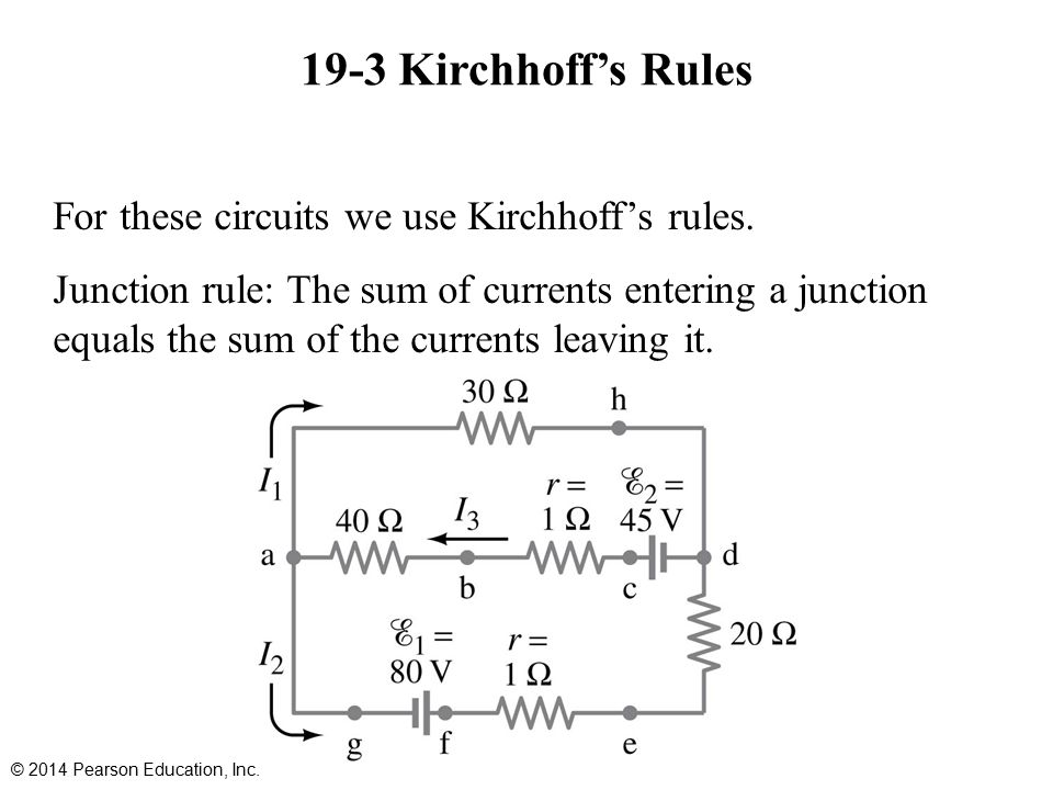 19-3 Kirchhoff's Rules For these circuits we use Kirchhoff's rules.