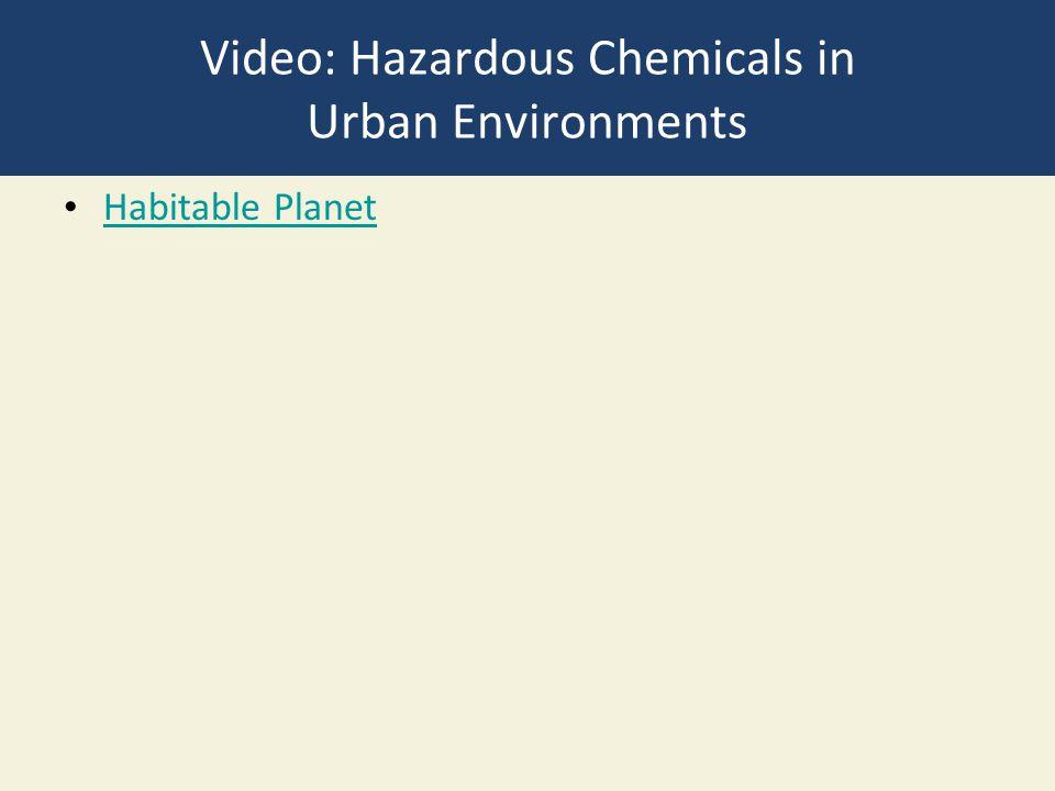 Video: Hazardous Chemicals in Urban Environments Habitable Planet