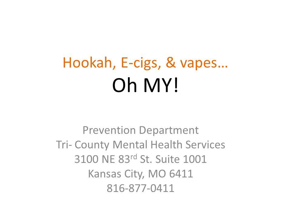 Hookah, E-cigs, & vapes… Oh MY.