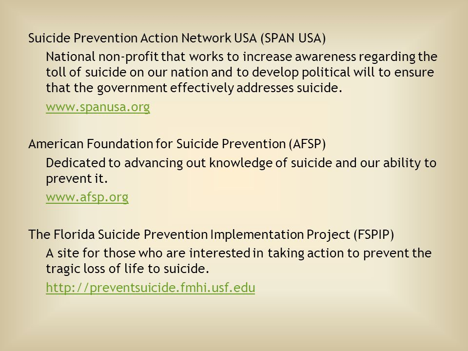 Suicide Prevention Action Network USA (SPAN USA) National non-profit that works to increase awareness regarding the toll of suicide on our nation and