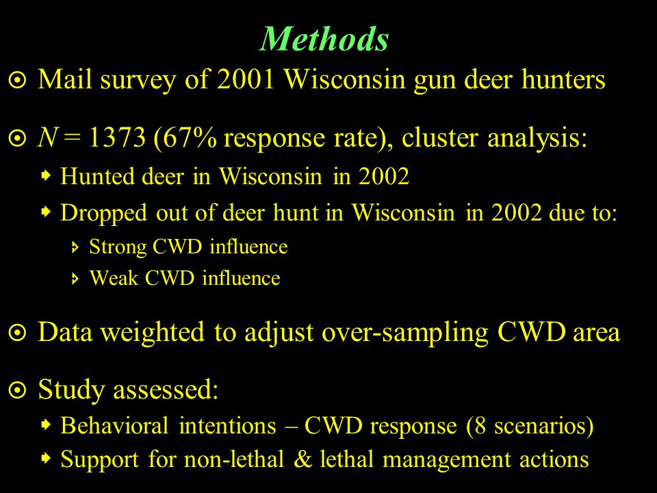 Scenario Example Scenario 7.For the approaching deer hunting season, wildlife managers know the following: CWD has been DETECTED in your deer management unit CWD certified USDA test is NOT AVAILABLE How likely or unlikely is it for you to take the following actions.