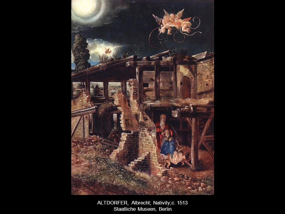 ALTDORFER, Albrecht; Nativity;c. 1513 Staatliche Museen, Berlin