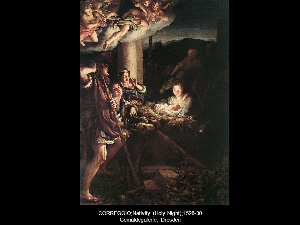 CORREGGIO;Nativity (Holy Night);1528-30 Gemäldegalerie, Dresden