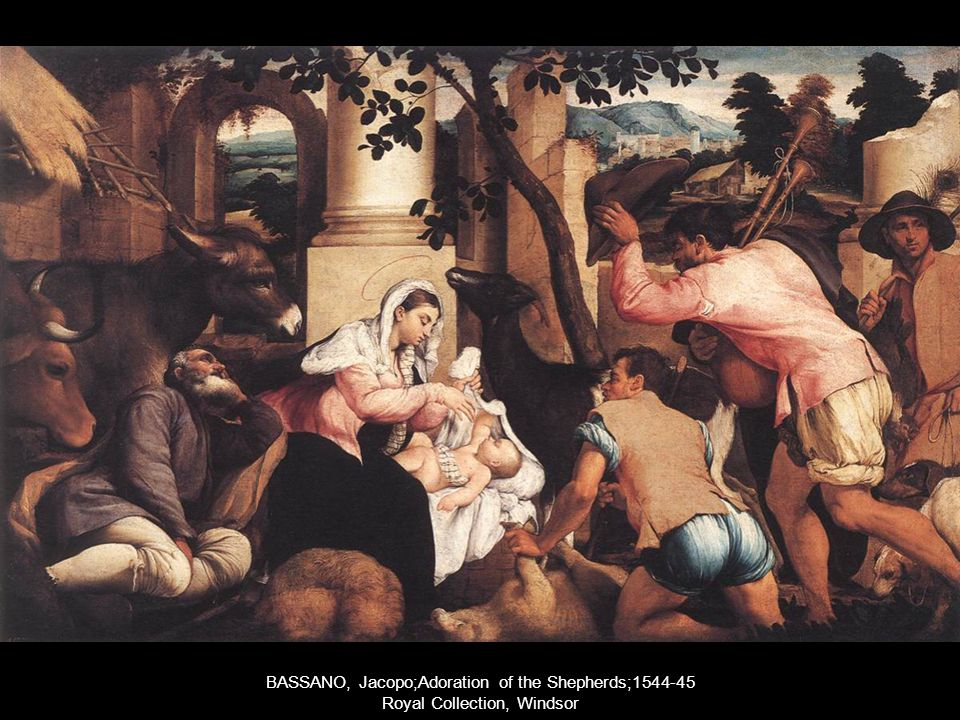 BASSANO, Jacopo;Adoration of the Shepherds;1544-45 Royal Collection, Windsor