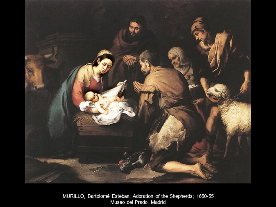MURILLO, Bartolomé Esteban; Adoration of the Shepherds; 1650-55 Museo del Prado, Madrid