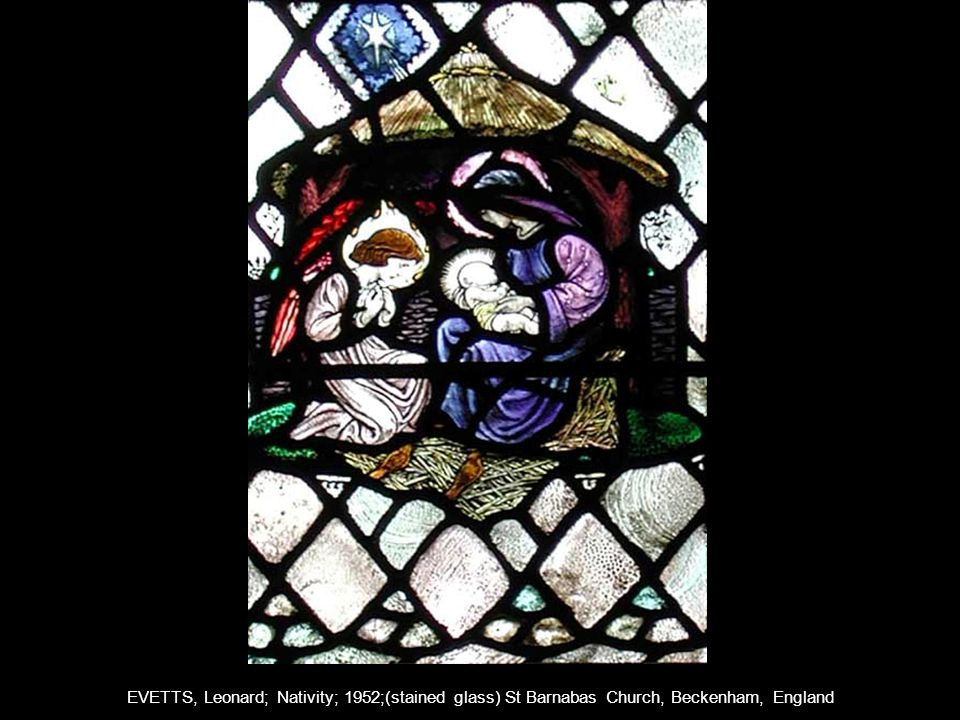 EVETTS, Leonard; Nativity; 1952;(stained glass) St Barnabas Church, Beckenham, England
