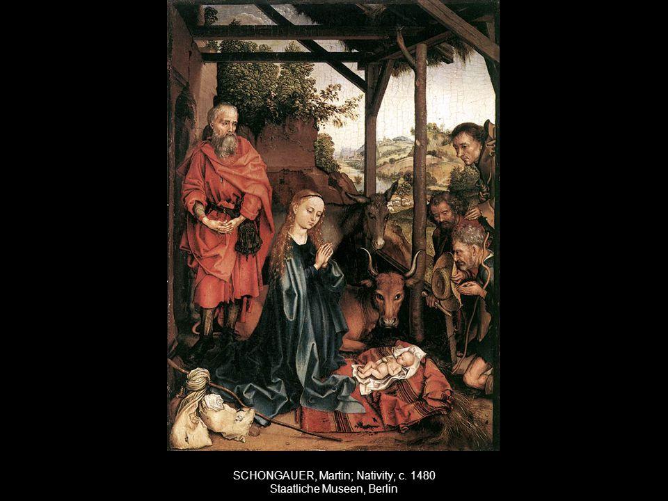 SCHONGAUER, Martin; Nativity; c. 1480 Staatliche Museen, Berlin