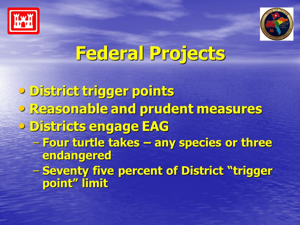 Federal Projects District trigger points District trigger points Reasonable and prudent measures Reasonable and prudent measures Districts engage EAG
