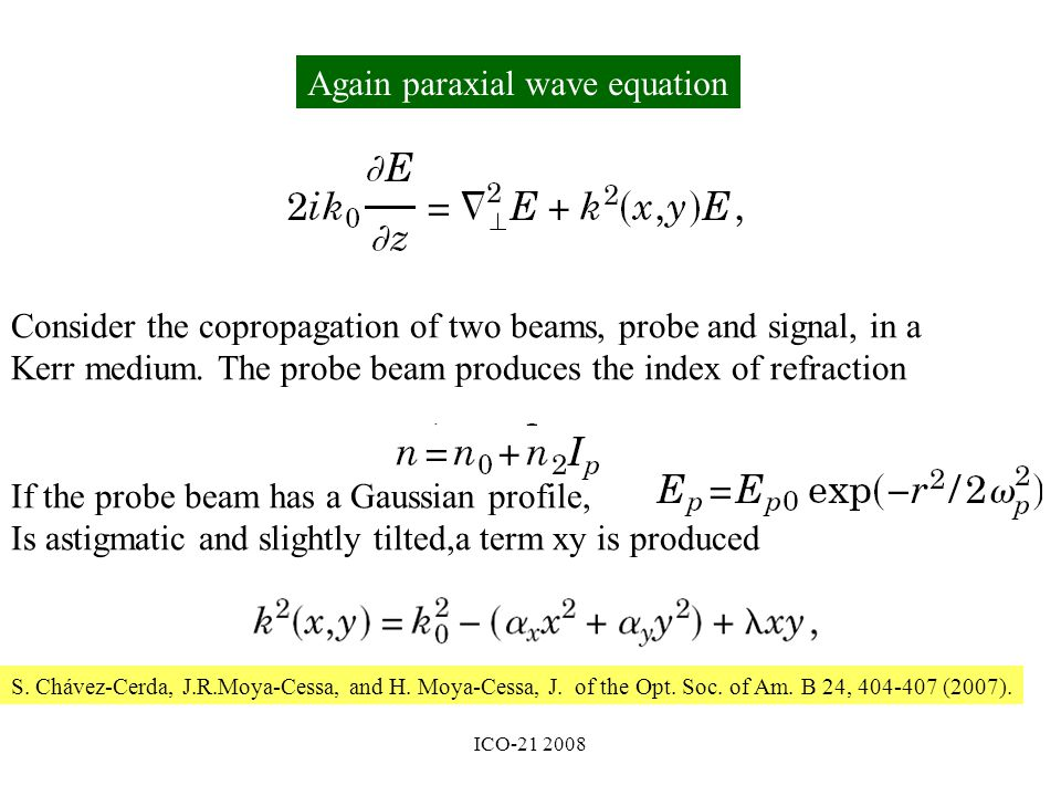 Again paraxial wave equation Consider the copropagation of two beams, probe and signal, in a Kerr medium.