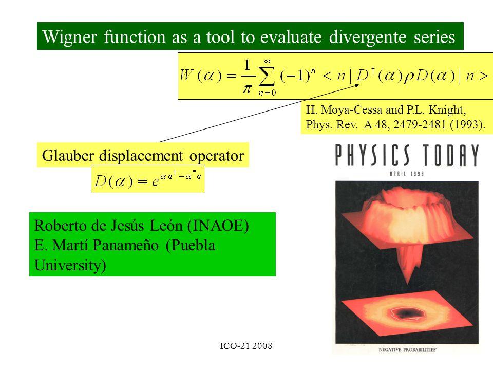 Wigner function as a tool to evaluate divergente series Roberto de Jesús León (INAOE) E.