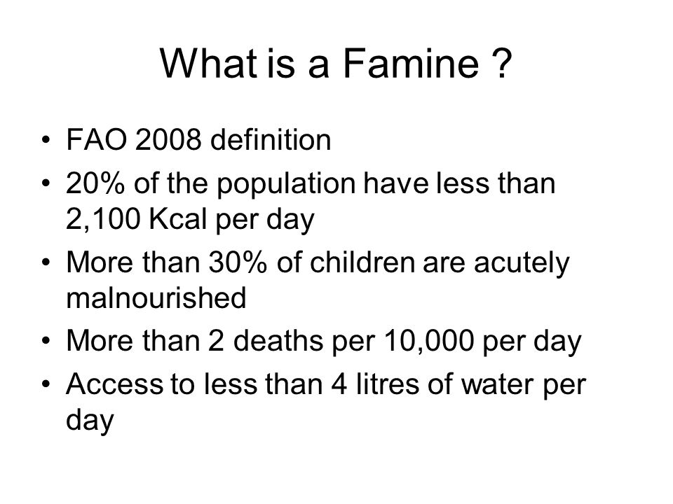 What is a Famine .
