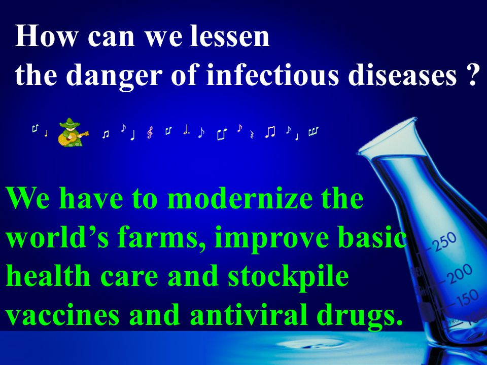 How can we lessen the danger of infectious diseases .