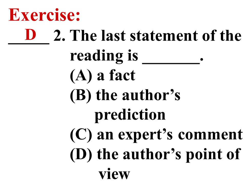 Exercise: ____ 1. The article in the reading is probably taken from a _____.