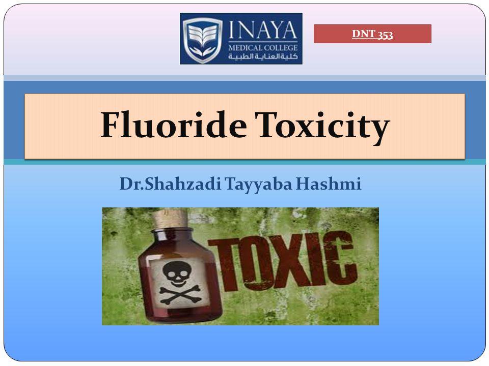Dr.Shahzadi Tayyaba Hashmi Fluoride Toxicity DNT 353