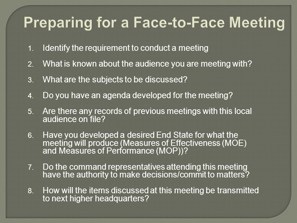 1. Identify the requirement to conduct a meeting 2.