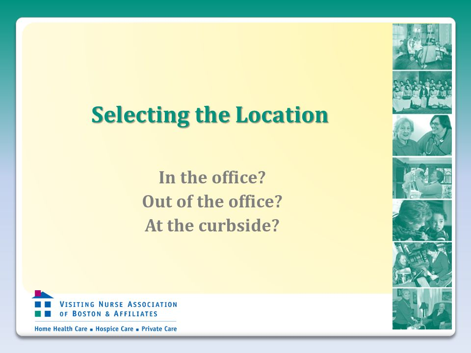 Selecting the Location In the office Out of the office At the curbside