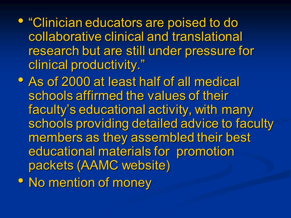 """Clinician educators are poised to do collaborative clinical and translational research but are still under pressure for clinical productivity."" ""Clin"