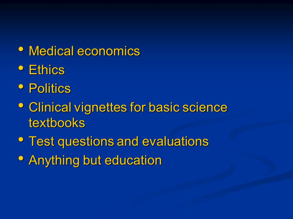 Medical economics Medical economics Ethics Ethics Politics Politics Clinical vignettes for basic science textbooks Clinical vignettes for basic scienc
