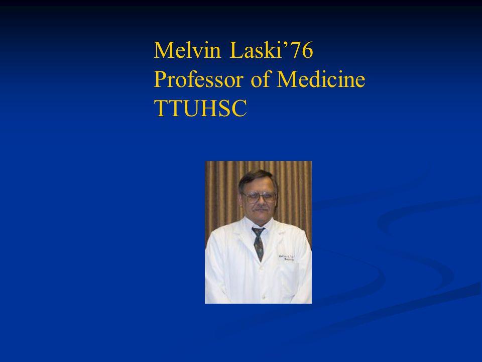 Melvin Laski'76 Professor of Medicine TTUHSC