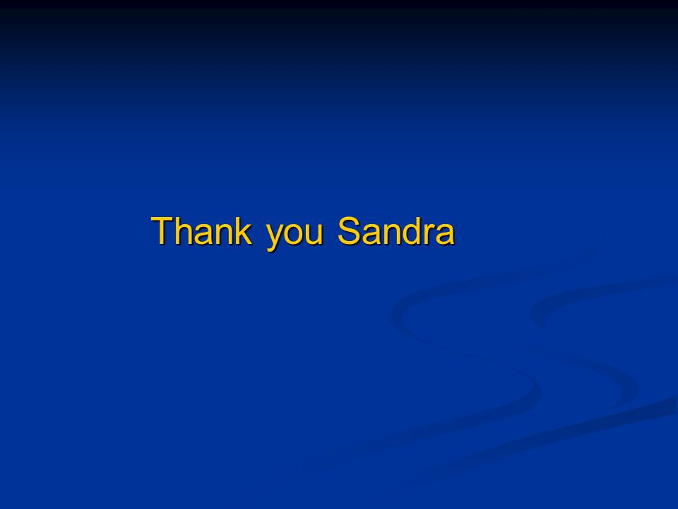 Thank you Sandra Thank you Sandra