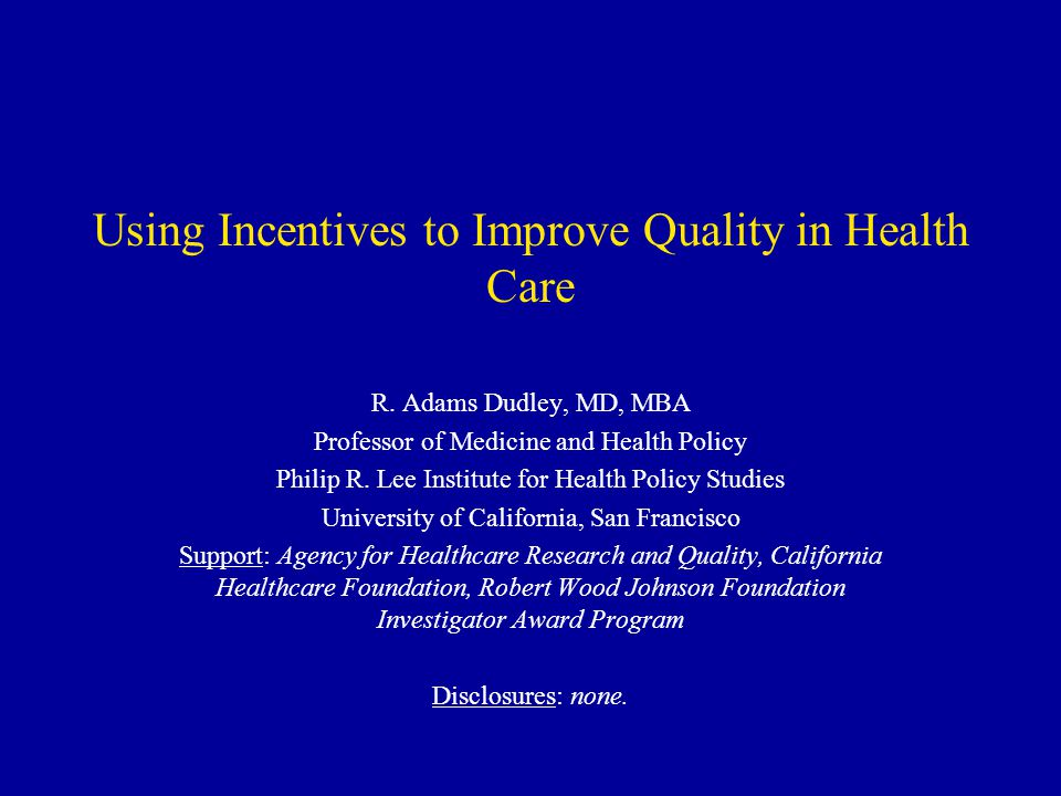 Using Incentives to Improve Quality in Health Care R.