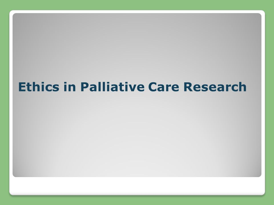 Ethics in Palliative Care Research