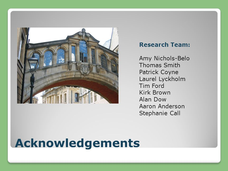 Acknowledgements Research Team: Amy Nichols-Belo Thomas Smith Patrick Coyne Laurel Lyckholm Tim Ford Kirk Brown Alan Dow Aaron Anderson Stephanie Call