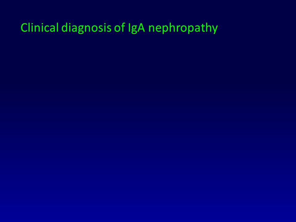 Clinical diagnosis of IgA nephropathy