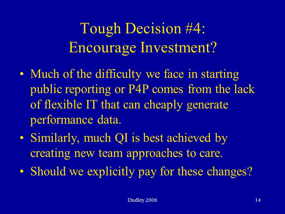 Dudley 200614 Tough Decision #4: Encourage Investment.