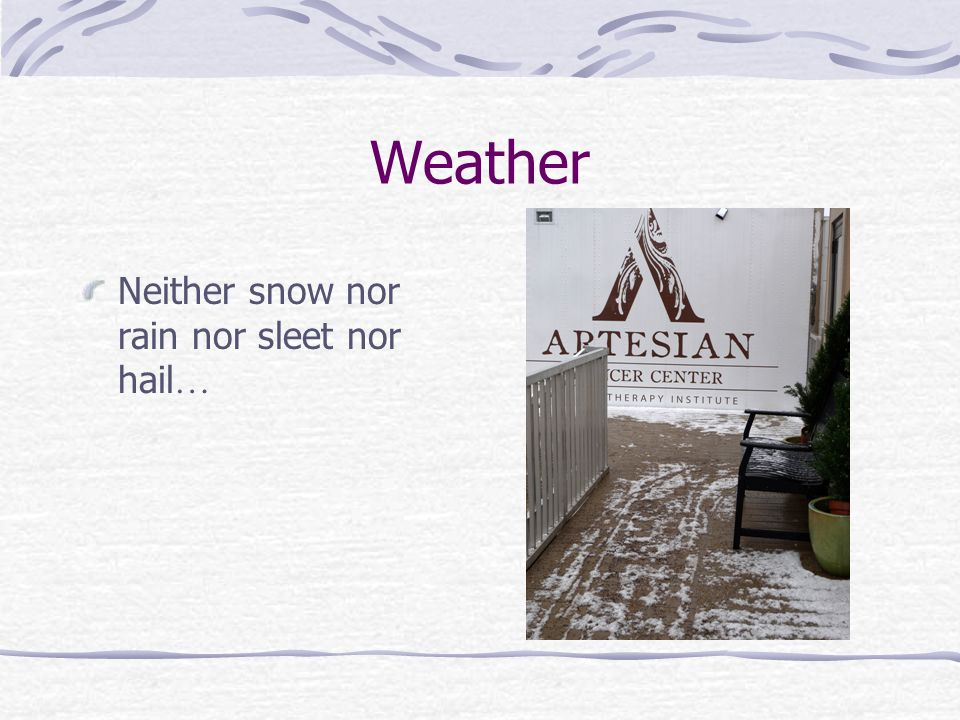 Weather Neither snow nor rain nor sleet nor hail …