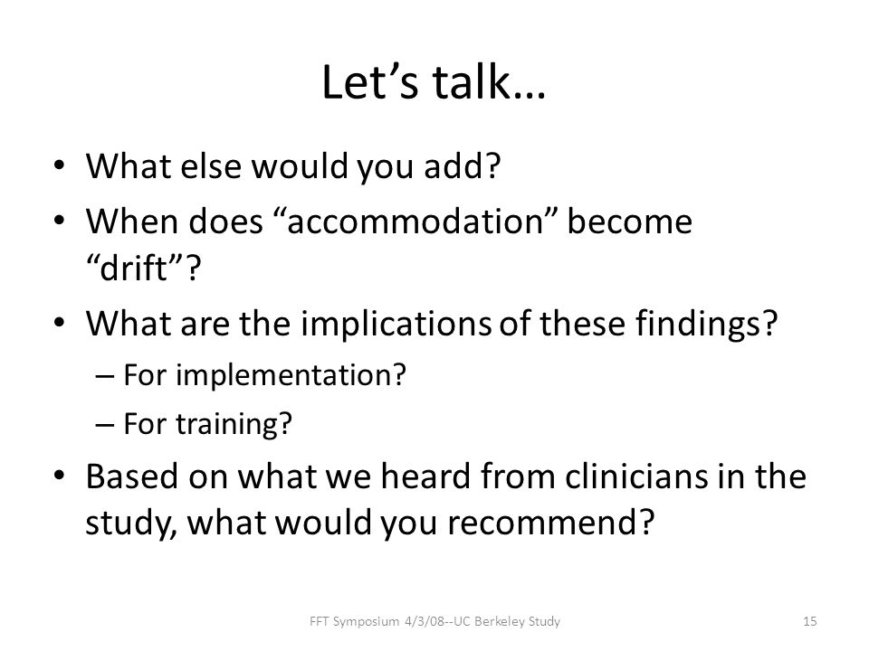 Let's talk… What else would you add. When does accommodation become drift .