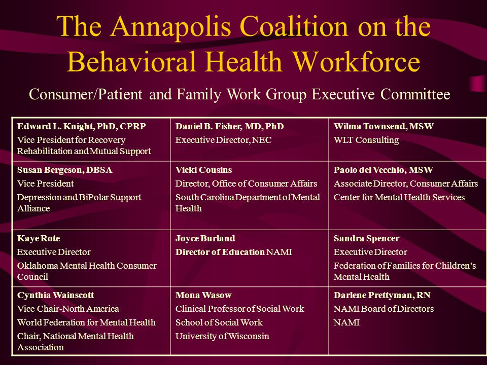 The Annapolis Coalition on the Behavioral Health Workforce Edward L.