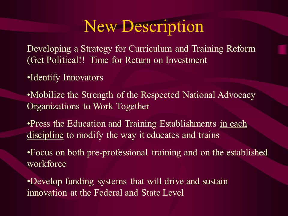 New Description Developing a Strategy for Curriculum and Training Reform (Get Political!.