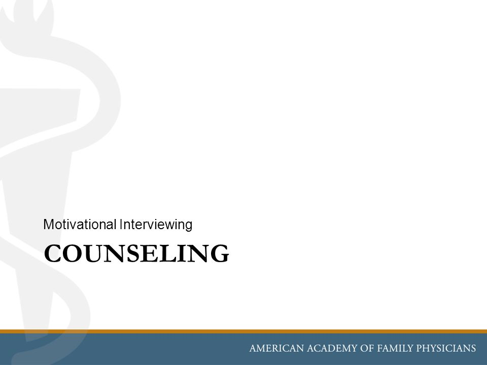 COUNSELING Motivational Interviewing