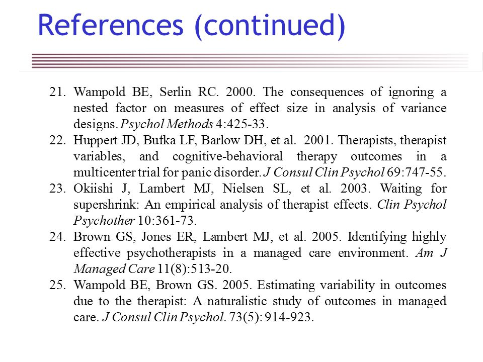 References (continued) 21.Wampold BE, Serlin RC. 2000.