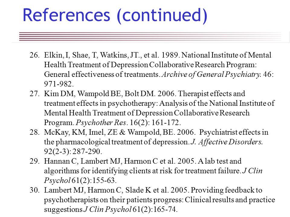 References (continued) 26.Elkin, I, Shae, T, Watkins, JT., et al.
