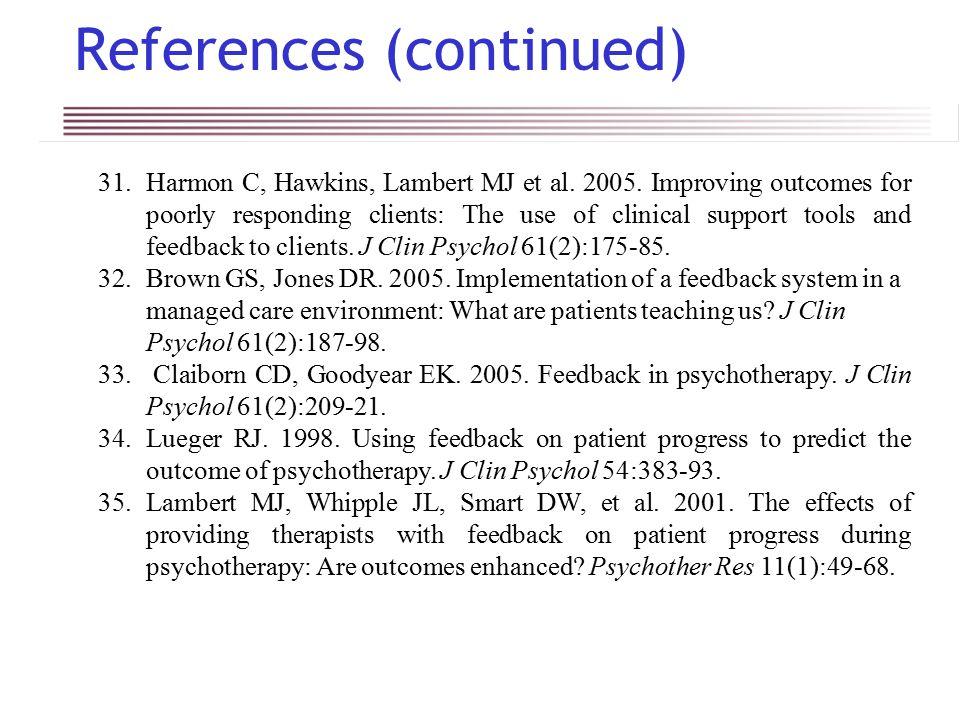 References (continued) 31.Harmon C, Hawkins, Lambert MJ et al.