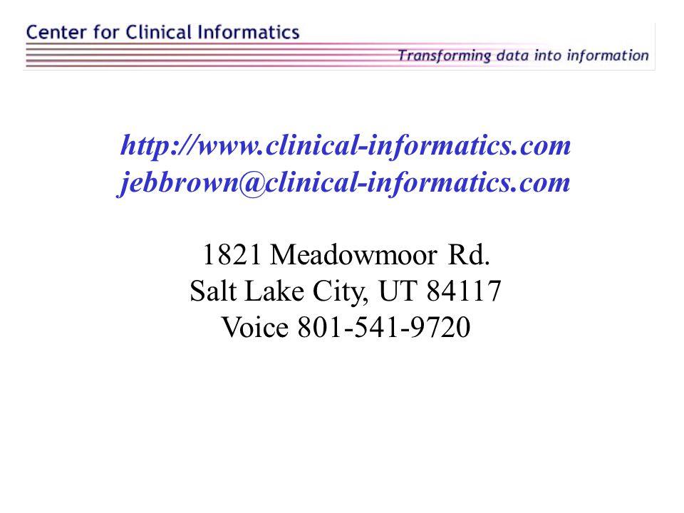 http://www.clinical-informatics.com jebbrown@clinical-informatics.com 1821 Meadowmoor Rd.